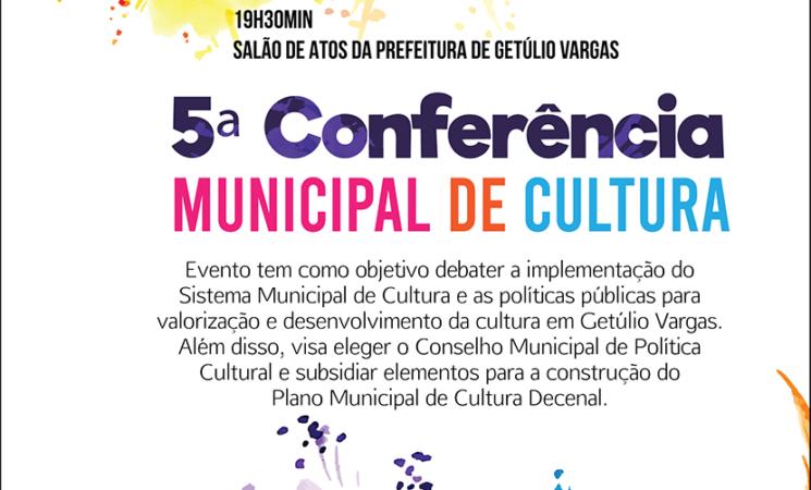 Getúlio Vargas realiza a V Conferência Municipal de Cultura no dia 29 de outubro