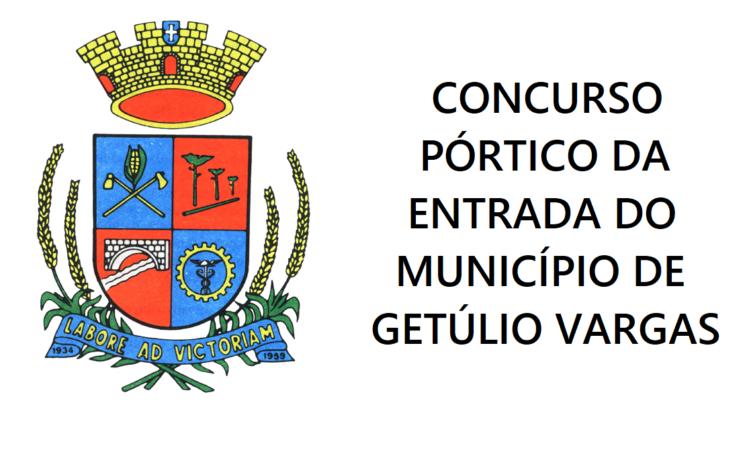 CONCURSO PÓRTICO DA ENTRADA DO MUNICÍPIO DE GETÚLIO VARGAS
