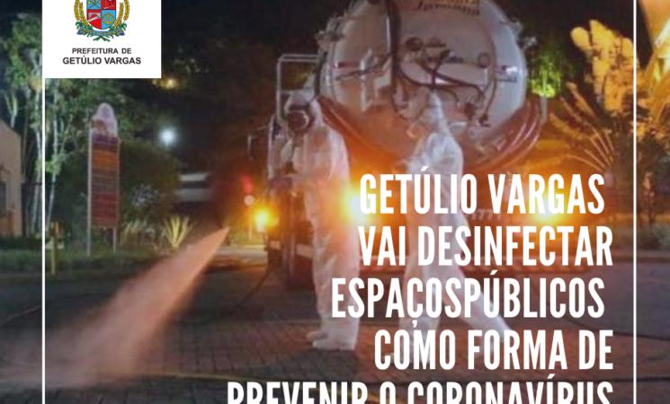 Getúlio Vargas vai desinfectar espaços públicos como forma de prevenir o coronavírus