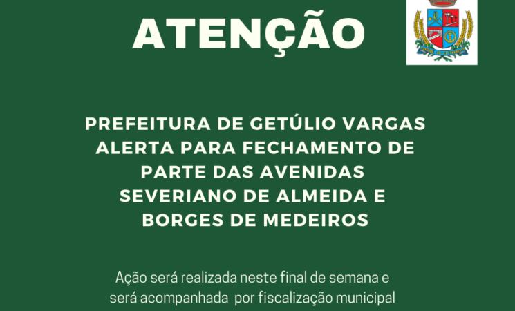 Prefeitura de Getúlio Vargas alerta para fechamento de parte das avenidas Severiano de Almeida e Borges de Medeiros