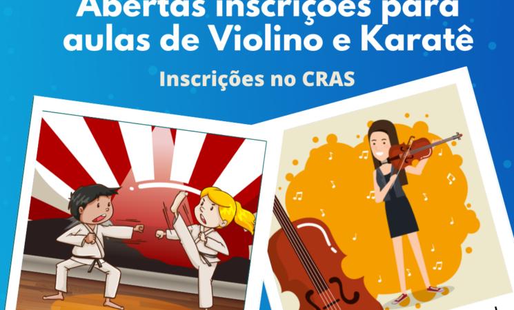 Inscrições abertas para aulas de Karatê e Violino - INSCRIÇÕES NO CRAS